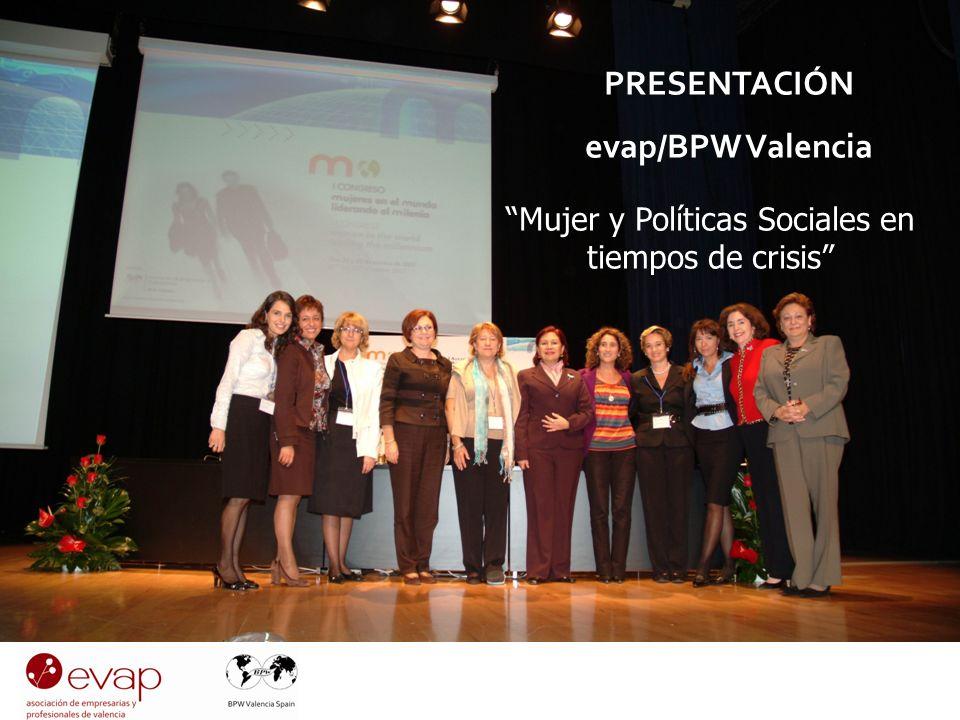 PRESENTACIÓN evap PRESENTACIÓN evap/BPW Valencia Mujer y Políticas Sociales en tiempos de crisis