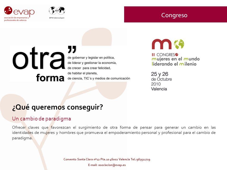 Convento Santa Clara nº12 Pta.10 46002 Valencia Tel.:963511719 E-mail: asociacion@evap.es Congreso ¿Qué queremos conseguir.