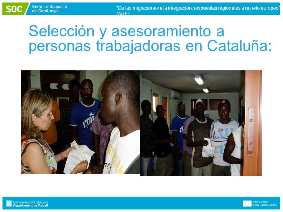 Selección y asesoramiento a personas trabajadoras en Cataluña: De las migraciones a la integración: respuestas regionales a un reto europeo (ARE)