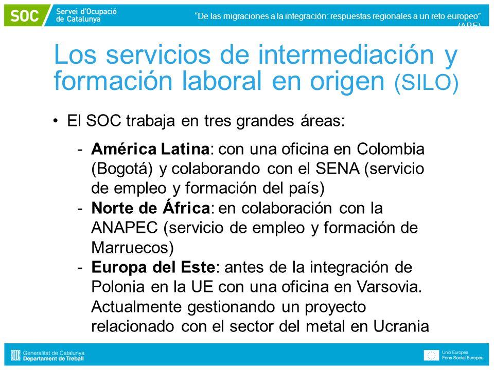 Los servicios de intermediación y formación laboral en origen (SILO) El SOC trabaja en tres grandes áreas: -América Latina: con una oficina en Colombia (Bogotá) y colaborando con el SENA (servicio de empleo y formación del país) -Norte de África: en colaboración con la ANAPEC (servicio de empleo y formación de Marruecos) -Europa del Este: antes de la integración de Polonia en la UE con una oficina en Varsovia.