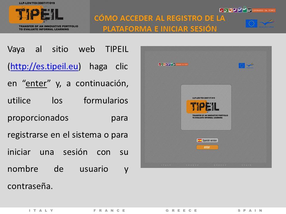 Vaya al sitio web TIPEIL (http://es.tipeil.eu) haga clic en enter y, a continuación, utilice los formularios proporcionados para registrarse en el sis