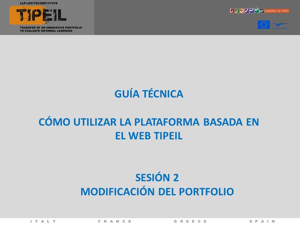 GUÍA TÉCNICA CÓMO UTILIZAR LA PLATAFORMA BASADA EN EL WEB TIPEIL SESIÓN 2 MODIFICACIÓN DEL PORTFOLIO