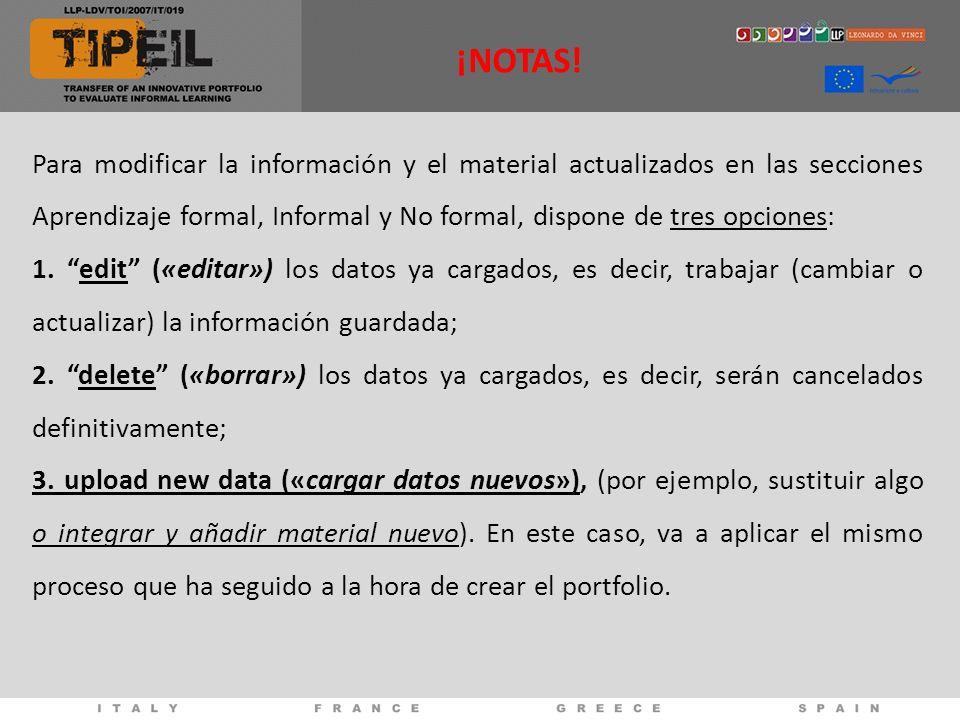 Para modificar la información y el material actualizados en las secciones Aprendizaje formal, Informal y No formal, dispone de tres opciones: 1. edit