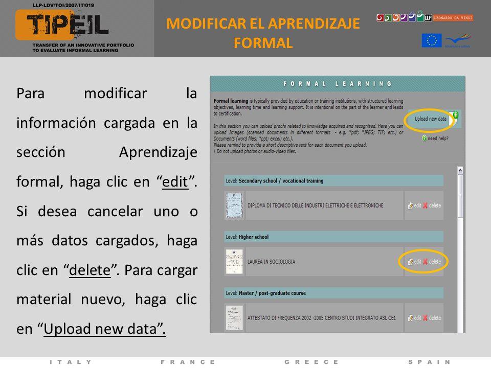 Para modificar la información cargada en la sección Aprendizaje formal, haga clic en edit. Si desea cancelar uno o más datos cargados, haga clic en de