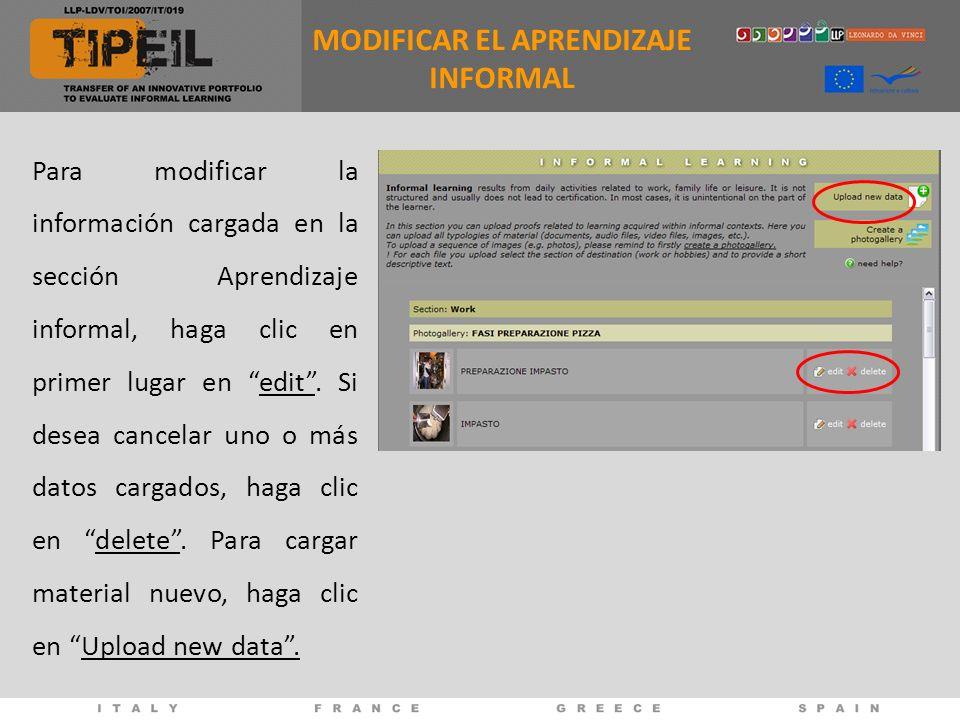 Para modificar la información cargada en la sección Aprendizaje informal, haga clic en primer lugar en edit. Si desea cancelar uno o más datos cargado