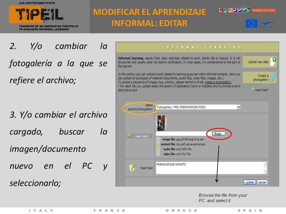 2. Y/o cambiar la fotogalería a la que se refiere el archivo; 3. Y/o cambiar el archivo cargado, buscar la imagen/documento nuevo en el PC y seleccion