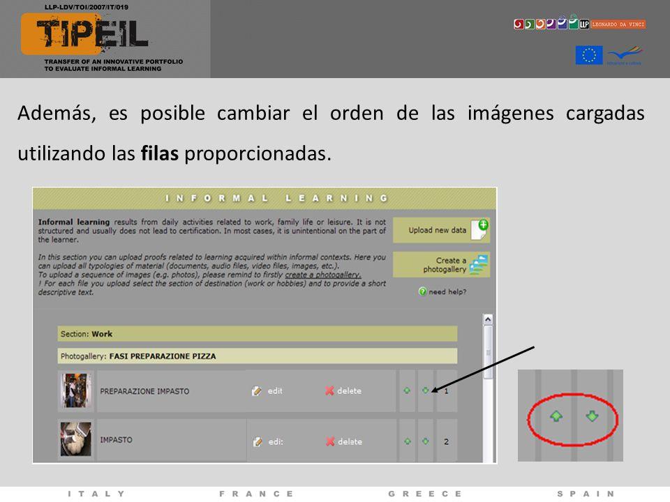 Además, es posible cambiar el orden de las imágenes cargadas utilizando las filas proporcionadas.