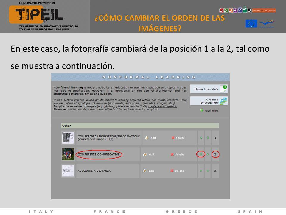 En este caso, la fotografía cambiará de la posición 1 a la 2, tal como se muestra a continuación. ¿CÓMO CAMBIAR EL ORDEN DE LAS IMÁGENES?