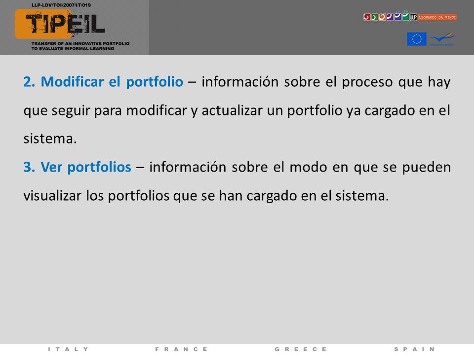 2. Modificar el portfolio – información sobre el proceso que hay que seguir para modificar y actualizar un portfolio ya cargado en el sistema. 3. Ver