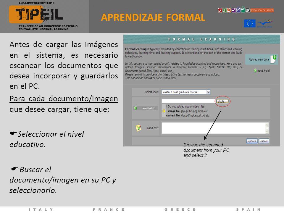 Antes de cargar las imágenes en el sistema, es necesario escanear los documentos que desea incorporar y guardarlos en el PC.
