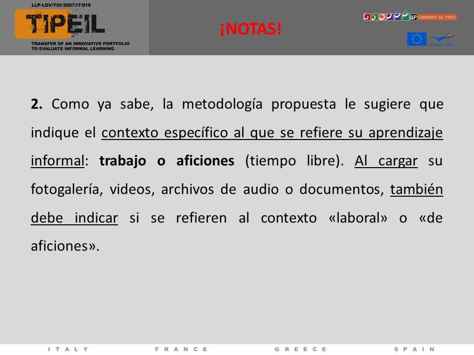 2. Como ya sabe, la metodología propuesta le sugiere que indique el contexto específico al que se refiere su aprendizaje informal: trabajo o aficiones