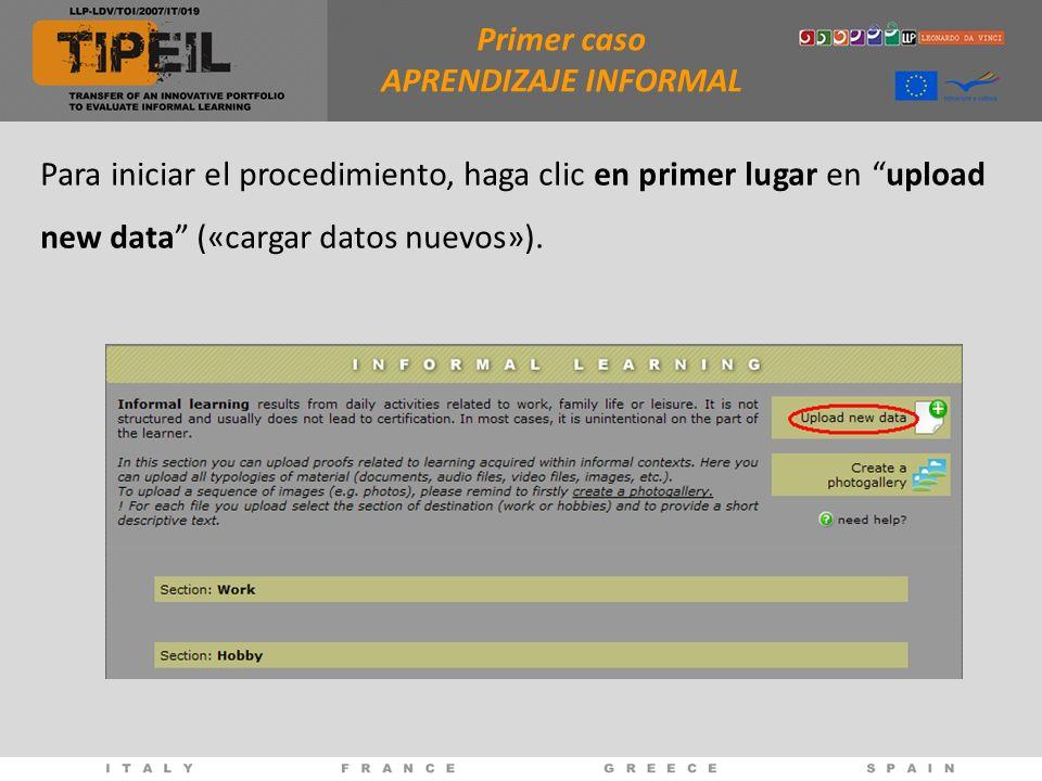 Primer caso APRENDIZAJE INFORMAL Para iniciar el procedimiento, haga clic en primer lugar en upload new data («cargar datos nuevos»).