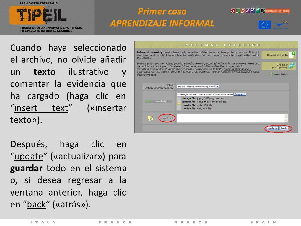 Cuando haya seleccionado el archivo, no olvide añadir un texto ilustrativo y comentar la evidencia que ha cargado (haga clic eninsert text («insertar texto»).