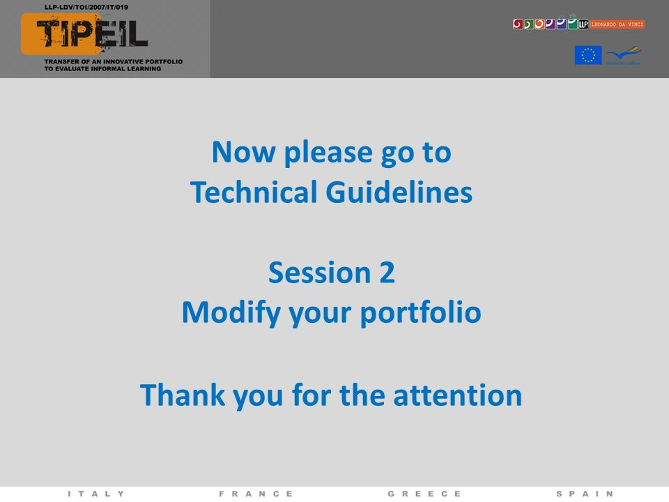 Now please go to Technical Guidelines Session 2 Modify your portfolio Thank you for the attention
