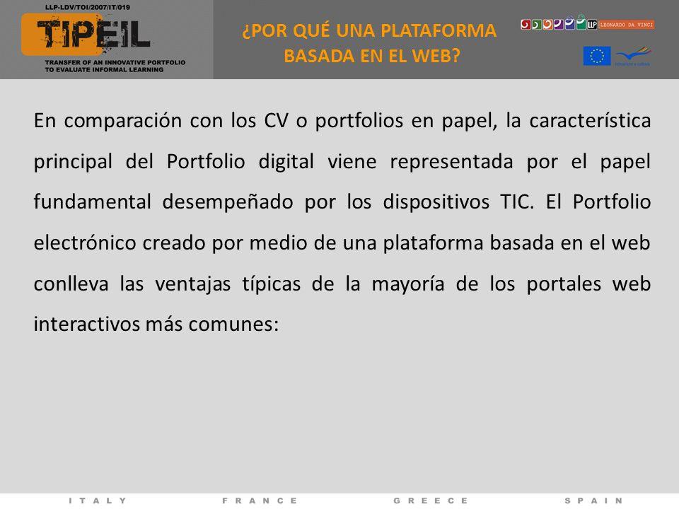 En comparación con los CV o portfolios en papel, la característica principal del Portfolio digital viene representada por el papel fundamental desempeñado por los dispositivos TIC.