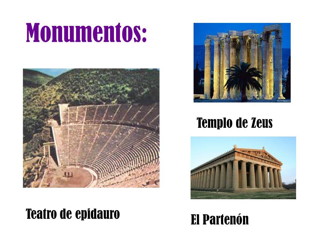 Monumentos: Teatro de epidauro Templo de Zeus El Partenón