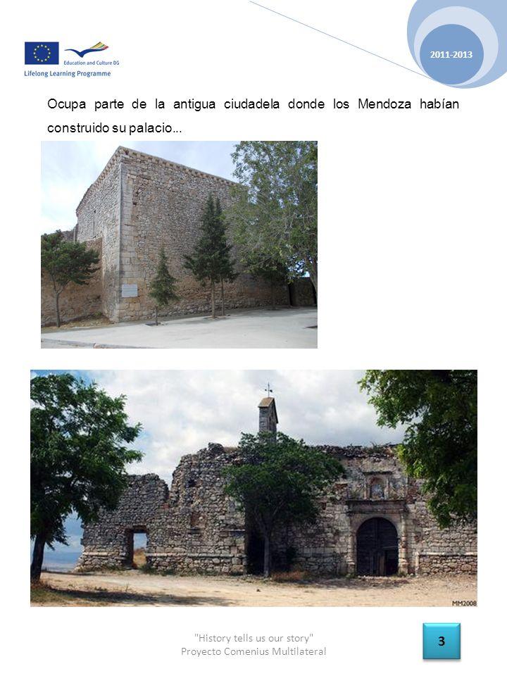 History tells us our story Proyecto Comenius Multilateral Ocupa parte de la antigua ciudadela donde los Mendoza habían construido su palacio...