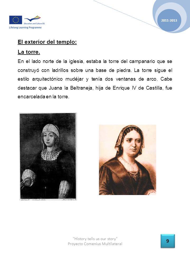 History tells us our story Proyecto Comenius Multilateral 2011-2013 9 9 El exterior del templo: La torre.
