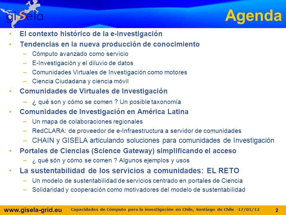 www.gisela-grid.eu CHAIN Knowledge Base 23 El inventario más completo de las capacidades en e-infraestructura del mundo Capacidades de Cómputo para la investigación en Chile, Santiago de Chile -17/01/12