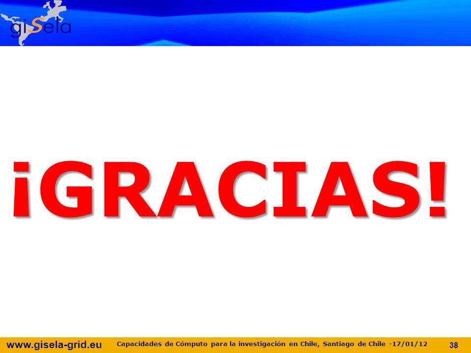 www.gisela-grid.eu 38 ¡GRACIAS.