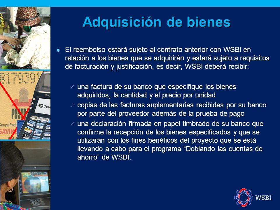 WSBI reembolsará el precio de servicios específicos que sean adquiridos por sus miembros siempre que se cumplan los siguientes factores: WSBI debe estar implicado en la selección y la gestión continua de los servicios del contrato.