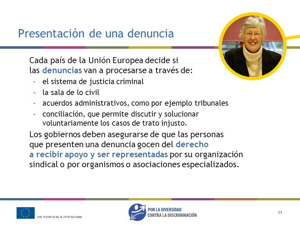 Una iniciativa de la Unión Europea 11 Presentación de una denuncia Cada país de la Unión Europea decide si las denuncias van a procesarse a través de: