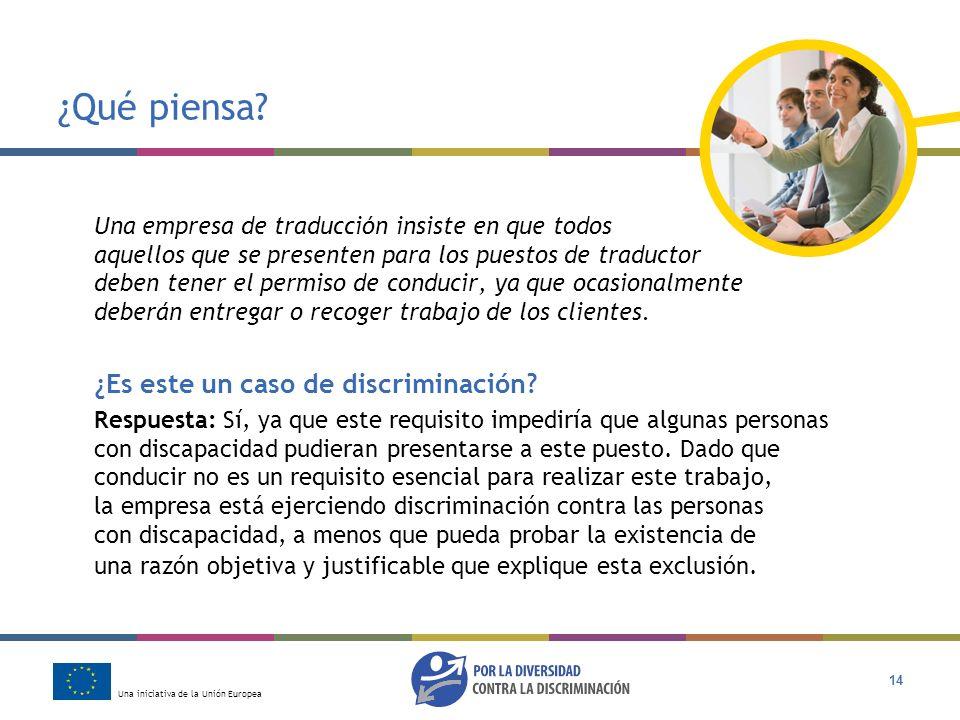 Una iniciativa de la Unión Europea 14 ¿Qué piensa? Una empresa de traducción insiste en que todos aquellos que se presenten para los puestos de traduc