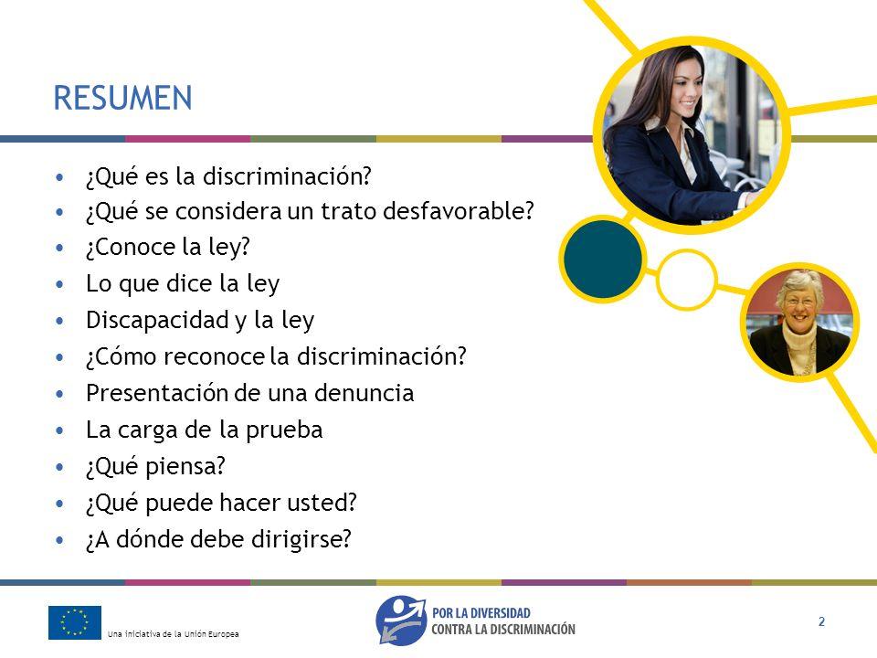 Una iniciativa de la Unión Europea 3 ¿Qué es la discriminación.