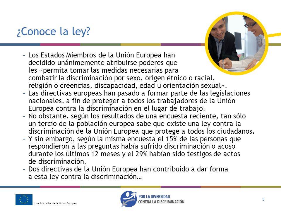 Una iniciativa de la Unión Europea 5 ¿Conoce la ley? –Los Estados Miembros de la Unión Europea han decidido unánimemente atribuirse poderes que les «p