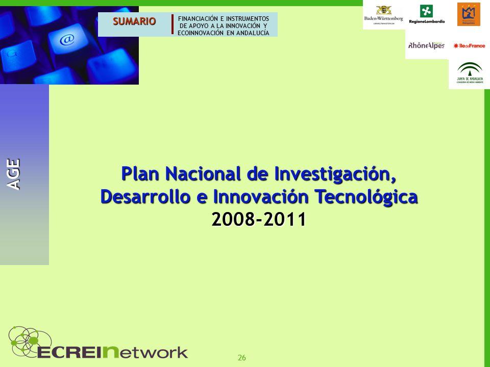 26 SUMARIO FINANCIACIÓN E INSTRUMENTOS DE APOYO A LA INNOVACIÓN Y ECOINNOVACIÓN EN ANDALUCÍA AGE Plan Nacional de Investigación, Desarrollo e Innovaci