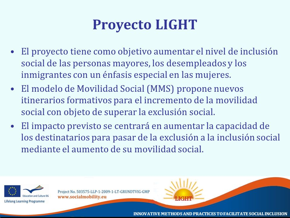 INNOVATIVE METHODS AND PRACTICES TO FACILITATE SOCIAL INCLUSION Proyecto LIGHT