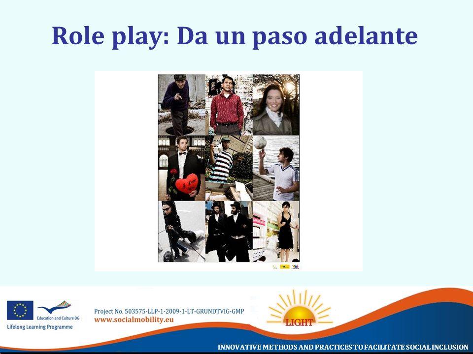 INNOVATIVE METHODS AND PRACTICES TO FACILITATE SOCIAL INCLUSION Role play: Da un paso adelante