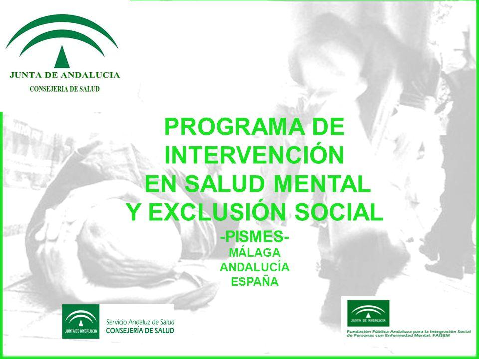 PROGRAMA DE INTERVENCIÓN EN SALUD MENTAL Y EXCLUSIÓN SOCIAL -PISMES- MÁLAGA ANDALUCÍA ESPAÑA