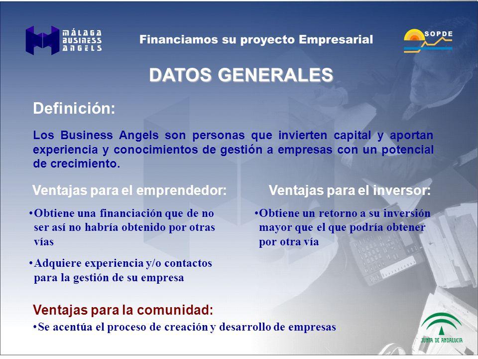 DATOS GENERALES Definición: Los Business Angels son personas que invierten capital y aportan experiencia y conocimientos de gestión a empresas con un potencial de crecimiento.
