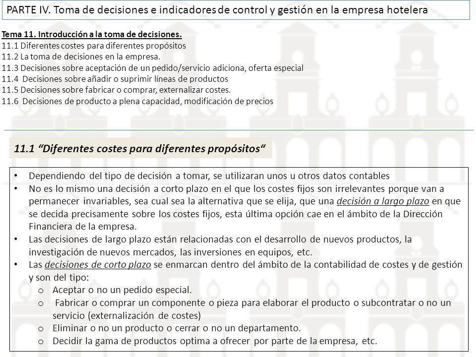 Tema 11. Introducción a la toma de decisiones. 11.1 Diferentes costes para diferentes propósitos 11.2 La toma de decisiones en la empresa. 11.3 Decisi
