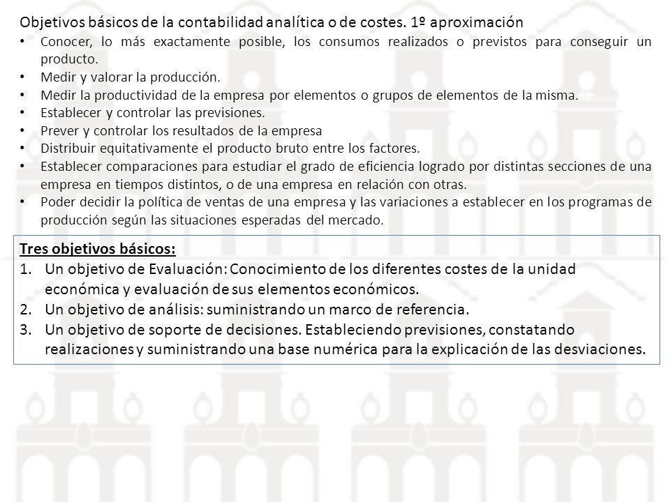 Objetivos básicos de la contabilidad analítica o de costes.