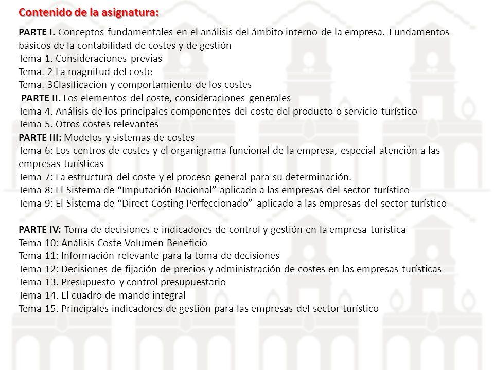 PARTE I. Conceptos fundamentales en el análisis del ámbito interno de la empresa. Fundamentos básicos de la contabilidad de costes y de gestión Tema 1