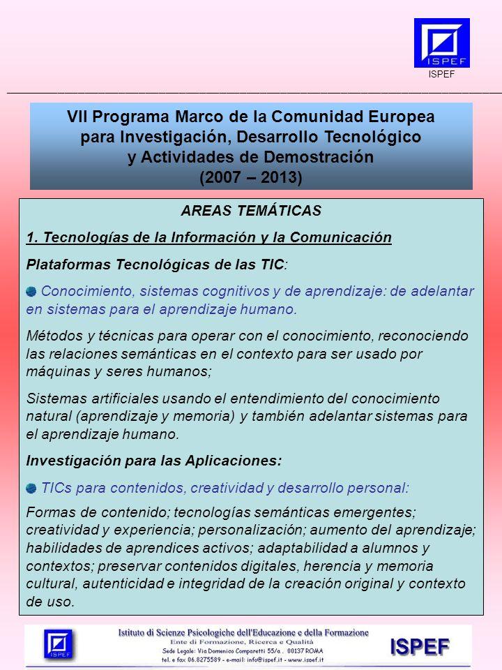 VII Programa Marco de la Comunidad Europea para Investigación, Desarrollo Tecnológico y Actividades de Demostración (2007 – 2013) AREAS TEMÁTICAS 1.