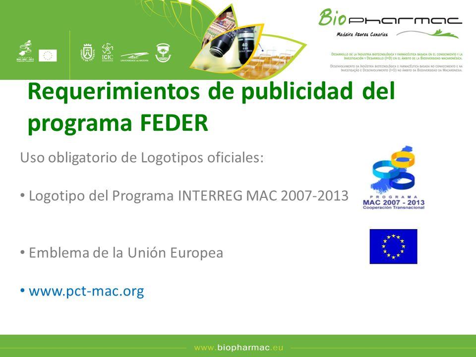 Requerimientos de publicidad del programa FEDER Uso obligatorio de Logotipos oficiales: Logotipo del Programa INTERREG MAC 2007-2013 Emblema de la Uni