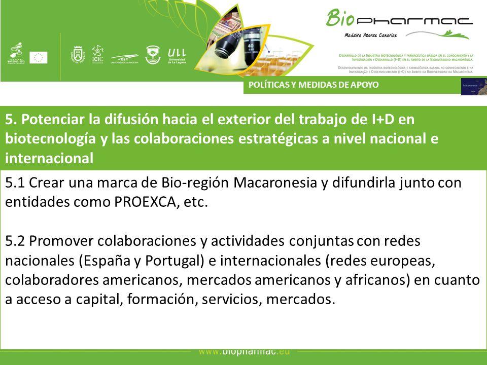 5. Potenciar la difusión hacia el exterior del trabajo de I+D en biotecnología y las colaboraciones estratégicas a nivel nacional e internacional 5.1
