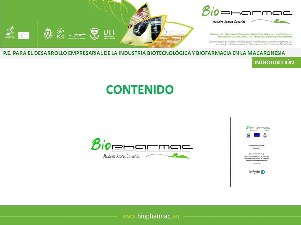 P.E. PARA EL DESARROLLO EMPRESARIAL DE LA INDUSTRIA BIOTECNOLÓGICA Y BIOFARMACIA EN LA MACARONESIA INTRODUCCIÓN CONTENIDO