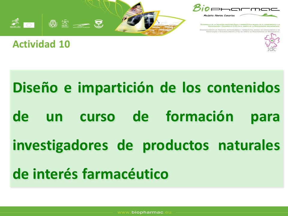 Diseño e impartición de los contenidos de un curso de formación para investigadores de productos naturales de interés farmacéutico Actividad 10 I CI C