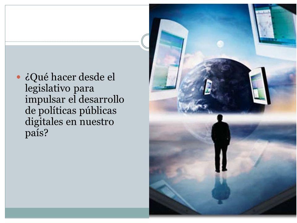 ¿Qué hacer desde el legislativo para impulsar el desarrollo de políticas públicas digitales en nuestro país?