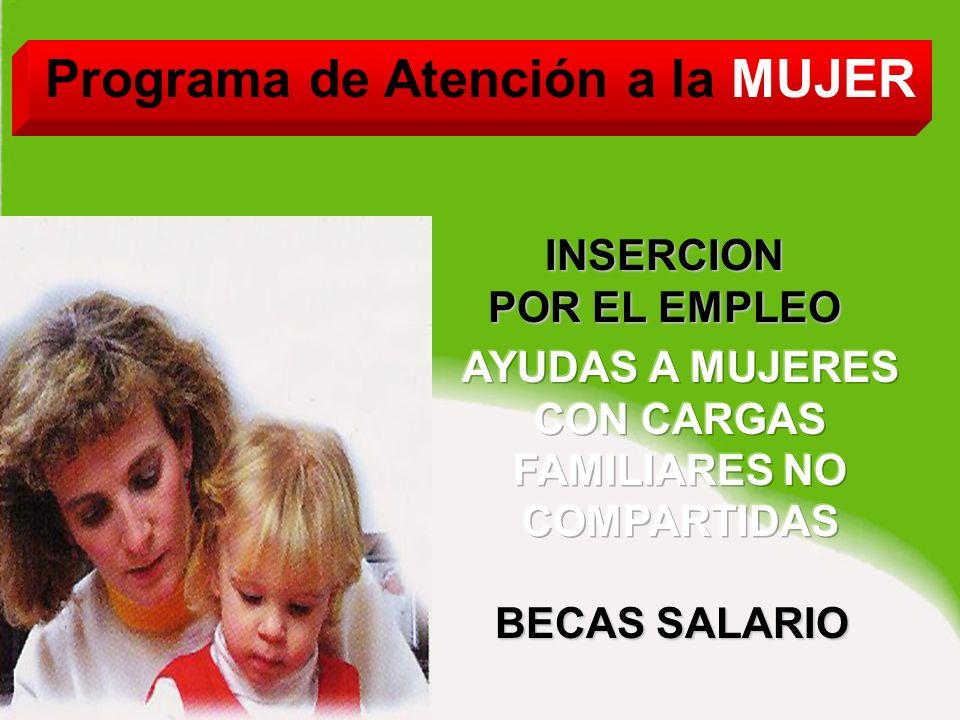 Programa de Atención a la MUJER BECAS SALARIO INSERCION POR EL EMPLEO