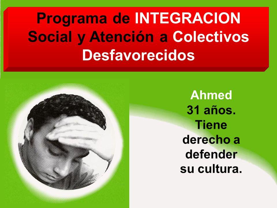 Programa de INTEGRACION Social y Atención a Colectivos Desfavorecidos Ahmed 31 años.