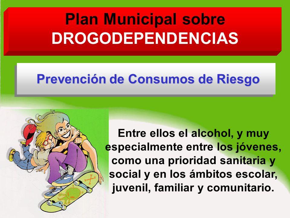 Entre ellos el alcohol, y muy especialmente entre los jóvenes, como una prioridad sanitaria y social y en los ámbitos escolar, juvenil, familiar y comunitario.