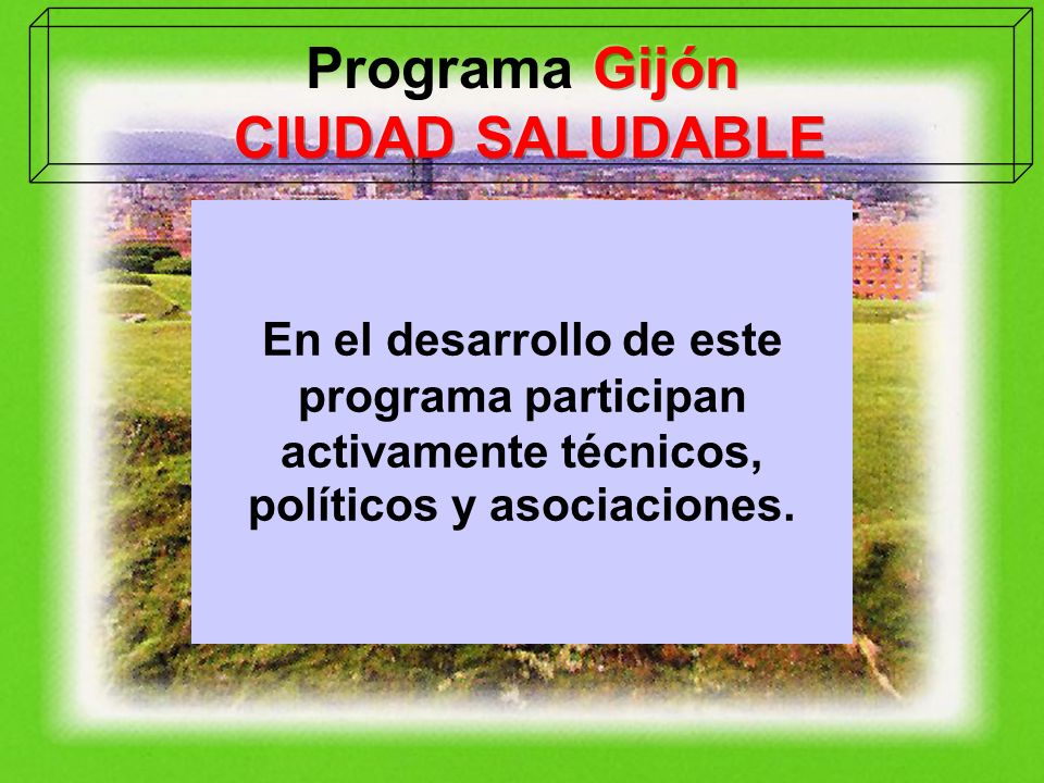 En el desarrollo de este programa participan activamente técnicos, políticos y asociaciones.