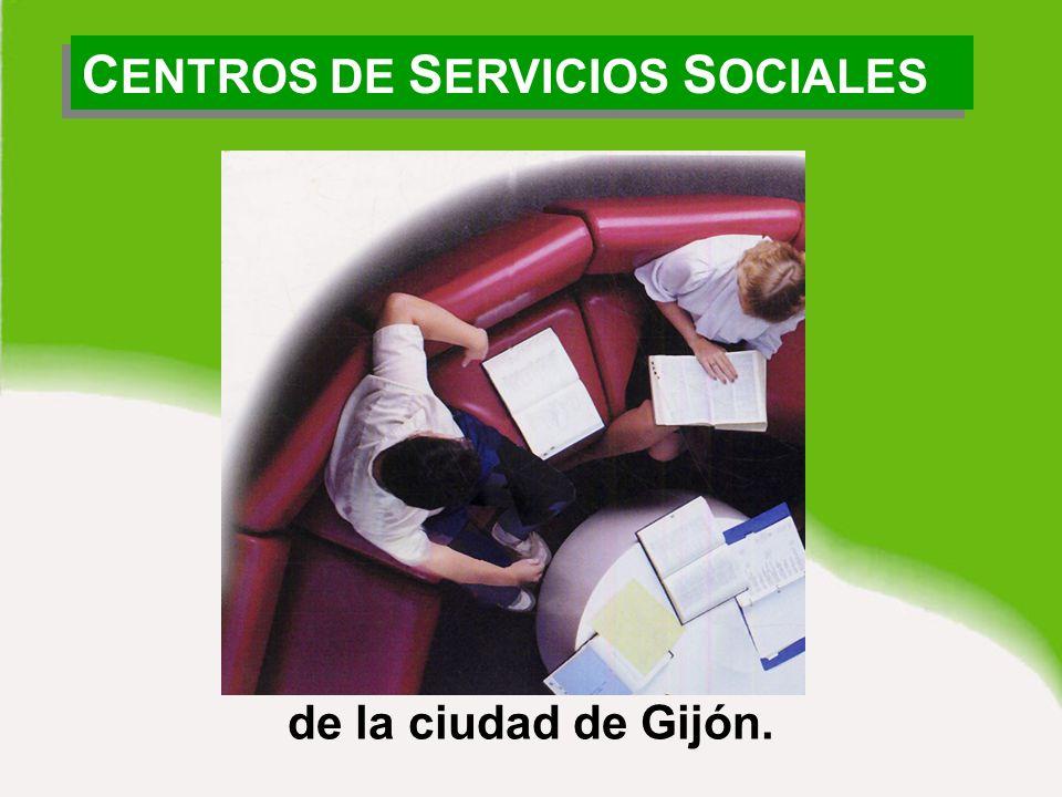 C ENTROS DE S ERVICIOS S OCIALES de la ciudad de Gijón.