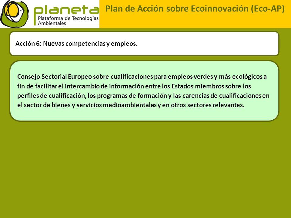 Plan de Acción sobre Ecoinnovación (Eco-AP) Acción 6: Nuevas competencias y empleos. Consejo Sectorial Europeo sobre cualificaciones para empleos verd