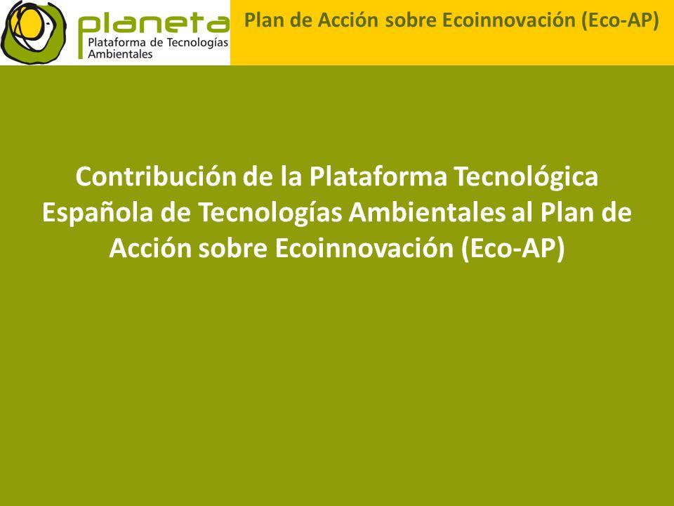 Plan de Acción sobre Ecoinnovación (Eco-AP) Contribución de la Plataforma Tecnológica Española de Tecnologías Ambientales al Plan de Acción sobre Ecoi